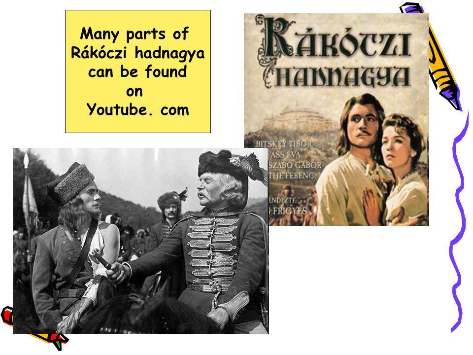 Many parts of Rákóczi hadnagya can be found on Youtube. com