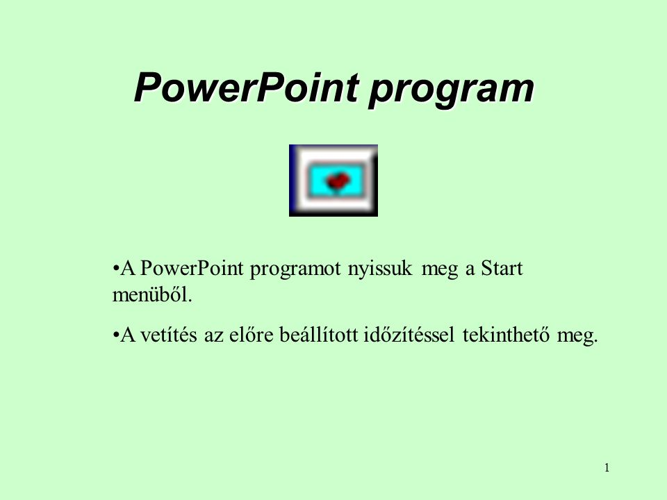 PowerPoint program A PowerPoint programot nyissuk meg a Start menüből.