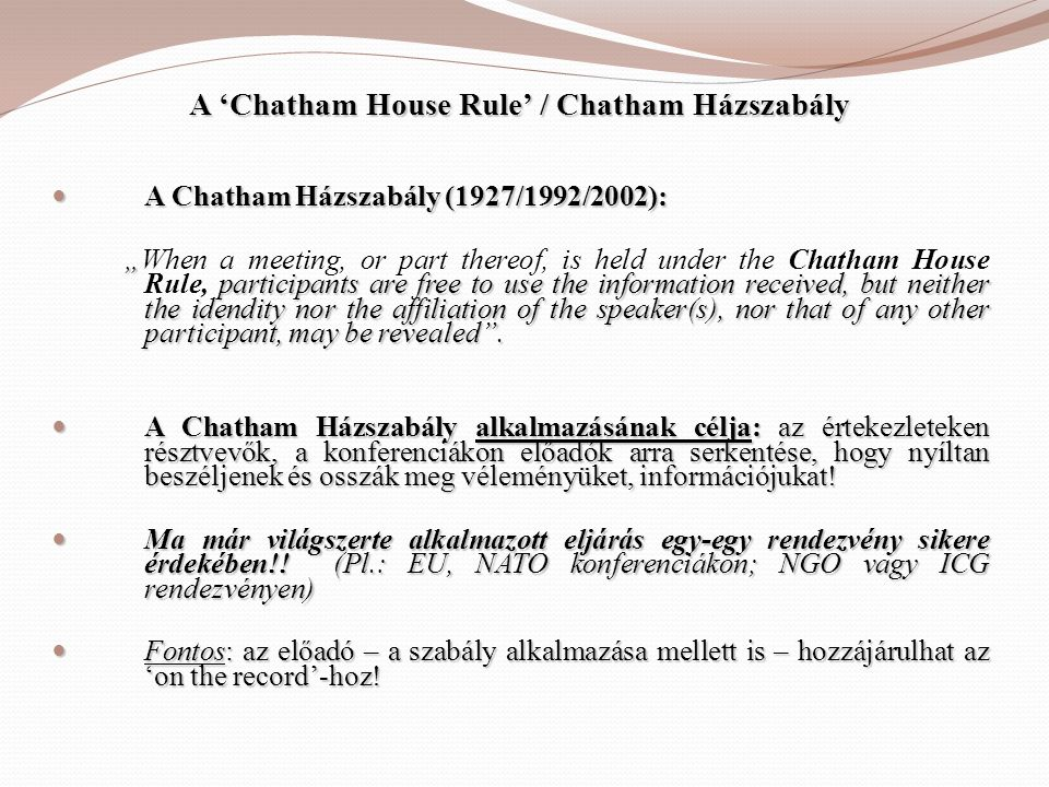 A 'Chatham House Rule' / Chatham Házszabály