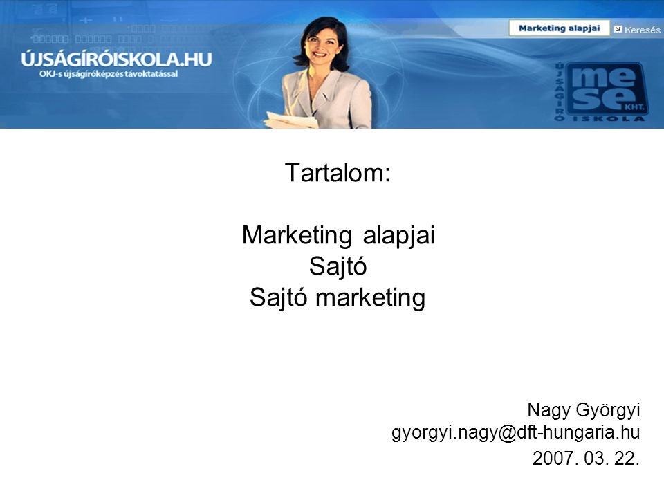 Tartalom: Marketing alapjai Sajtó Sajtó marketing