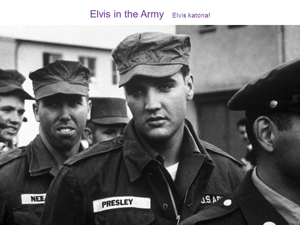 Elvis in the Army Elvis katona!
