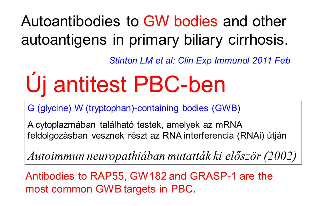 Autoantibodies to GW bodies and other autoantigens in primary biliary cirrhosis.