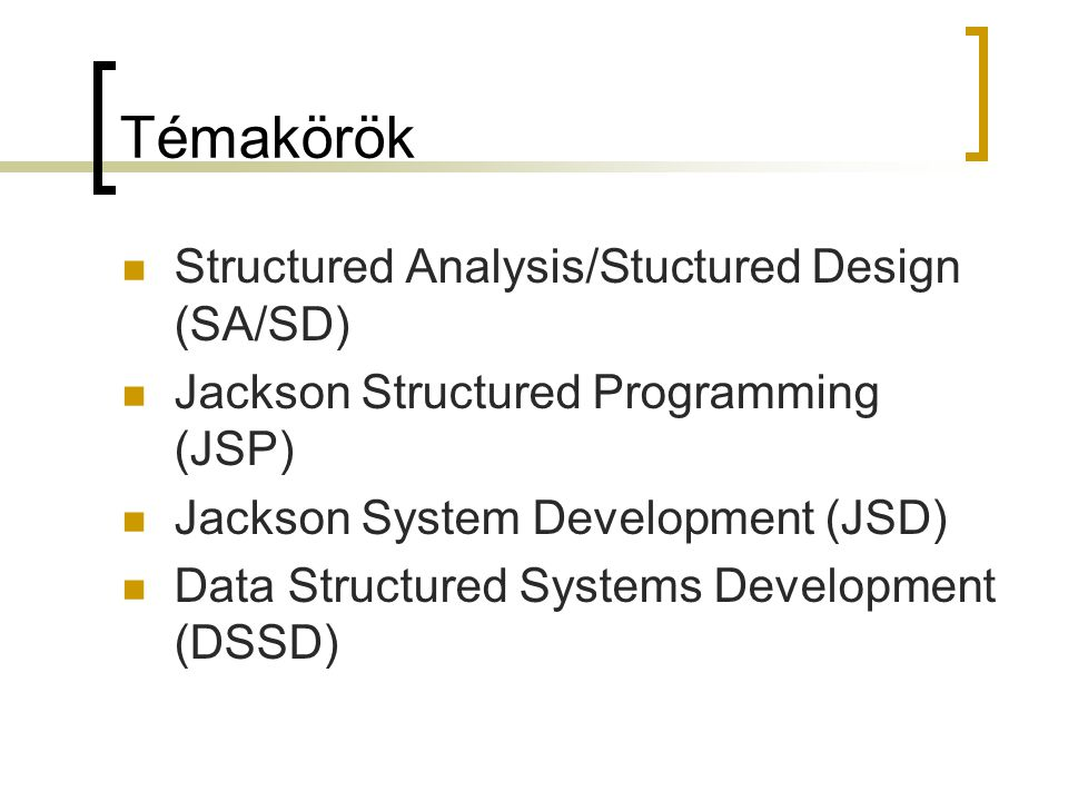 Témakörök Structured Analysis/Stuctured Design (SA/SD)