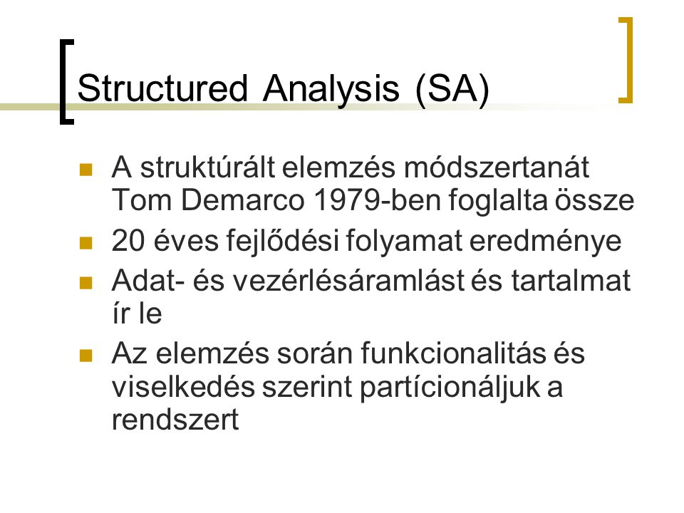 Structured Analysis (SA)