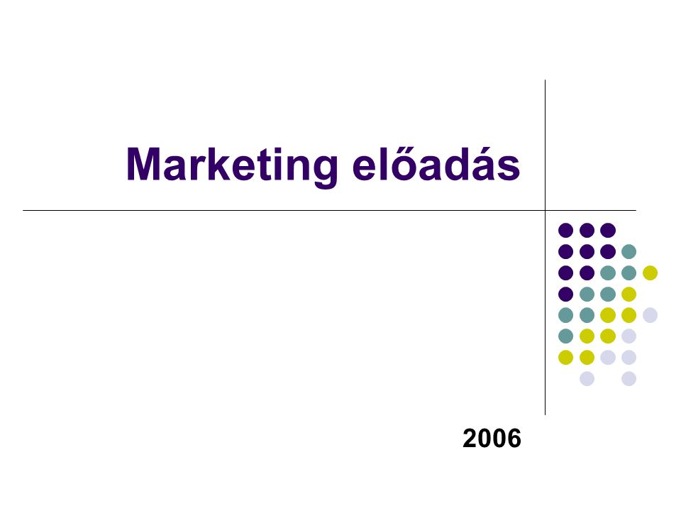 Marketing előadás 2006