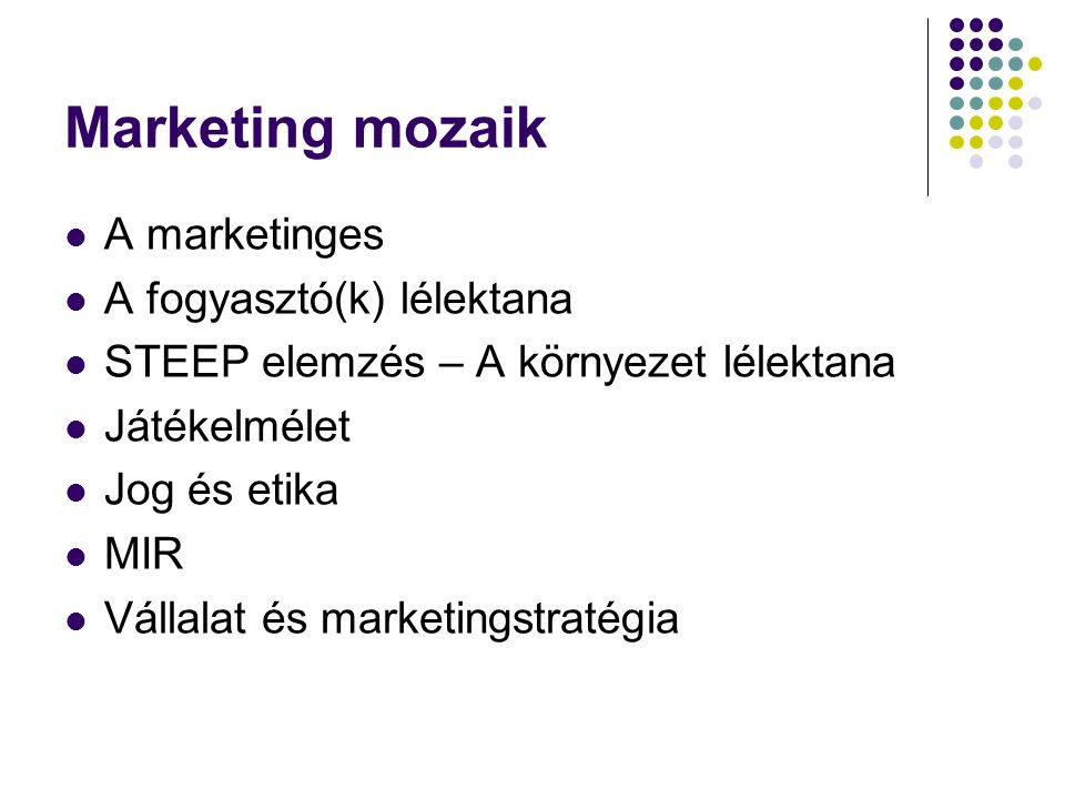Marketing mozaik A marketinges A fogyasztó(k) lélektana
