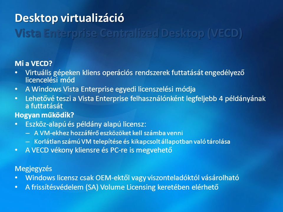 Desktop virtualizáció Vista Enterprise Centralized Desktop (VECD)