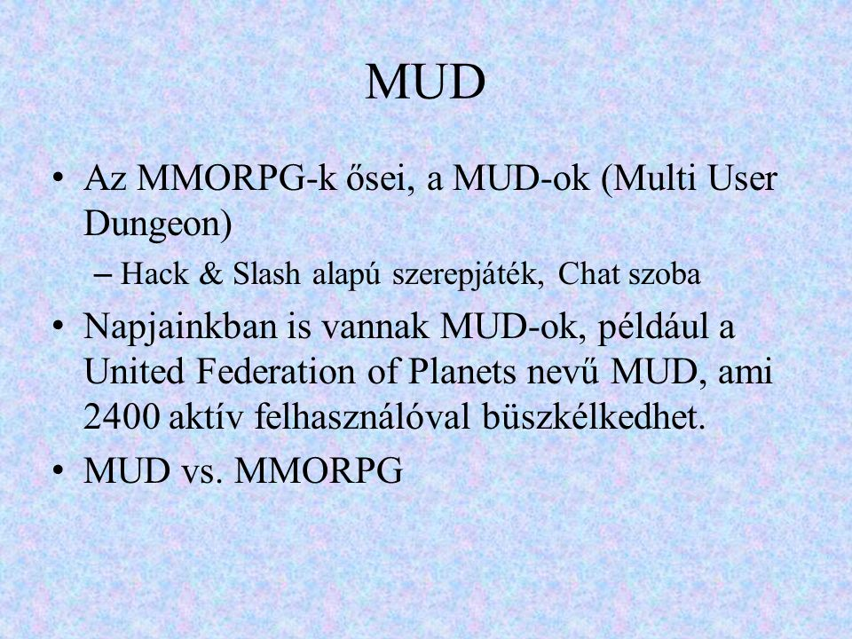 MUD Az MMORPG-k ősei, a MUD-ok (Multi User Dungeon)