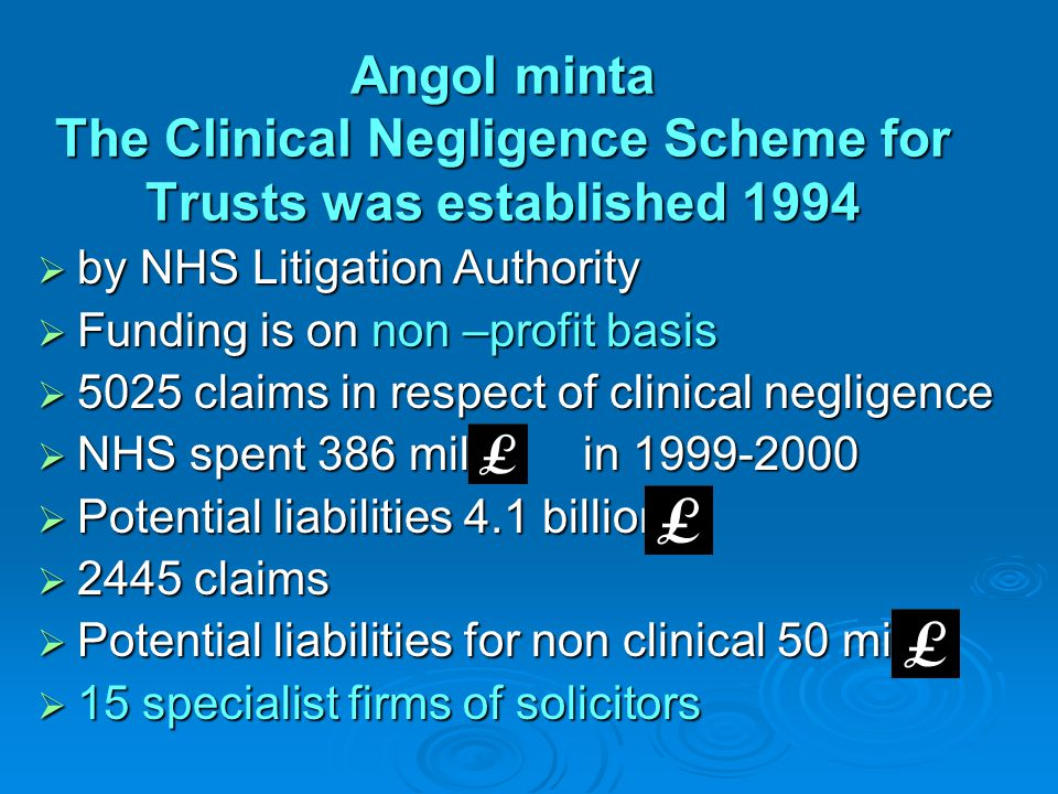 Angol minta The Clinical Negligence Scheme for Trusts was established 1994