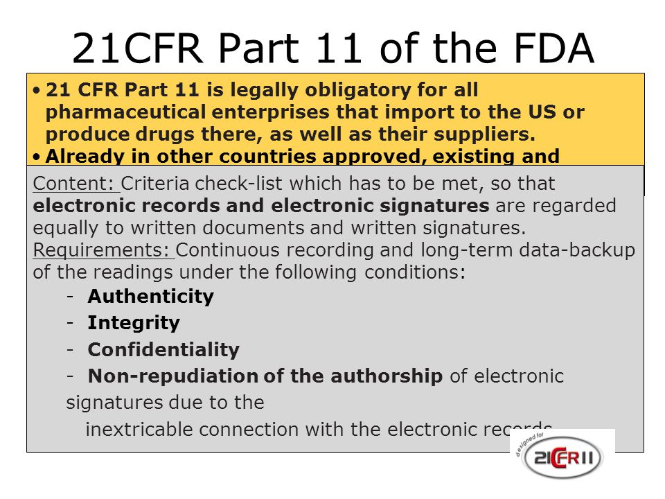 CFR Part 11 of the FDA.