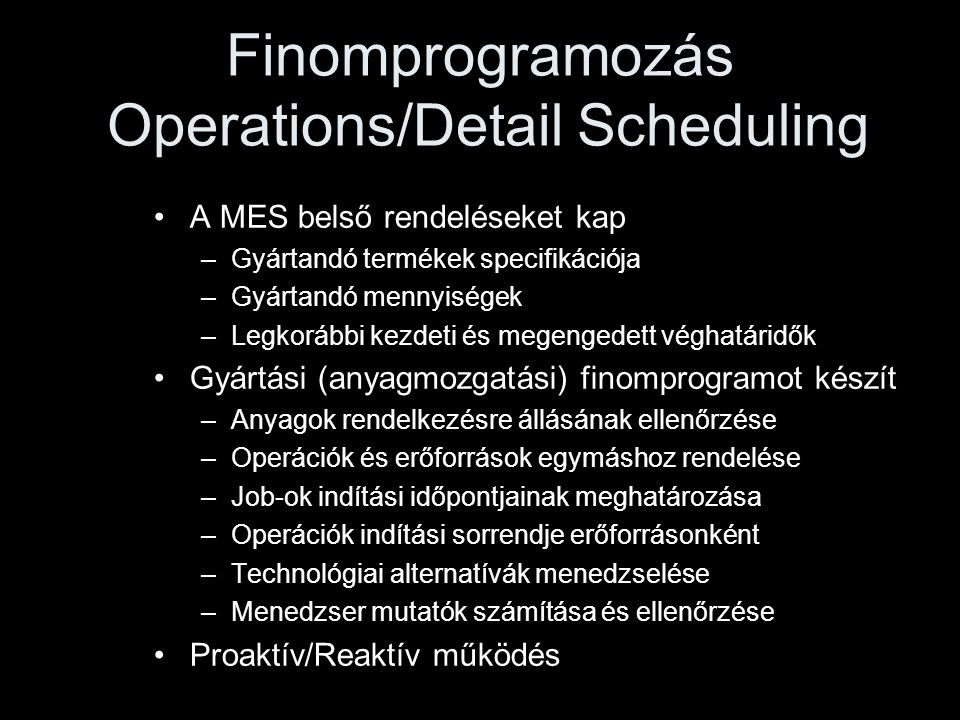 Finomprogramozás Operations/Detail Scheduling