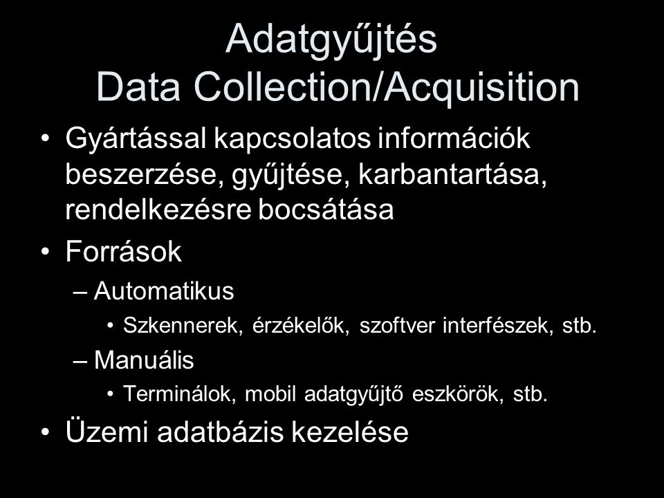 Adatgyűjtés Data Collection/Acquisition