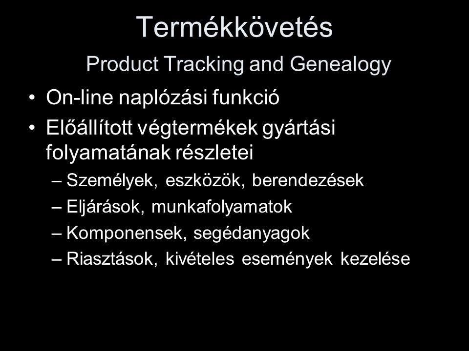 Termékkövetés Product Tracking and Genealogy