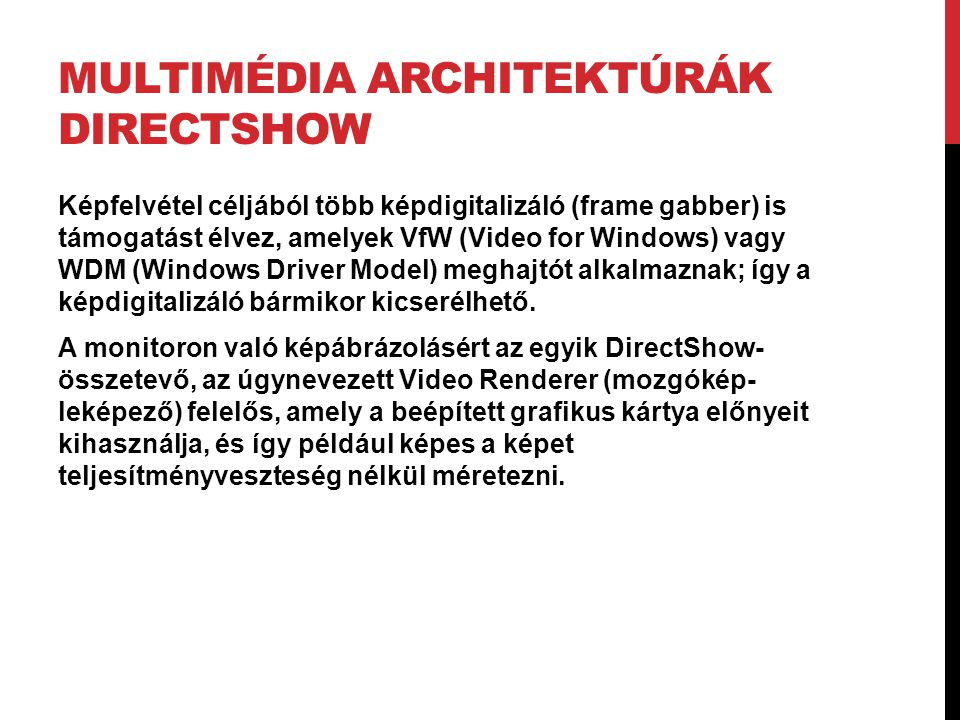 Multimédia architektúrák DirectShow
