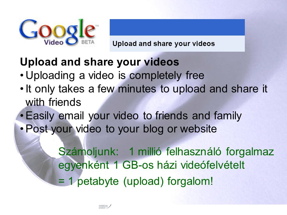 Upload and share your videos Uploading a video is completely free