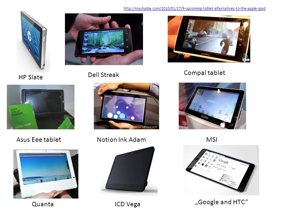 Compal tablet Dell Streak HP Slate Asus Eee tablet Notion Ink Adam MSI