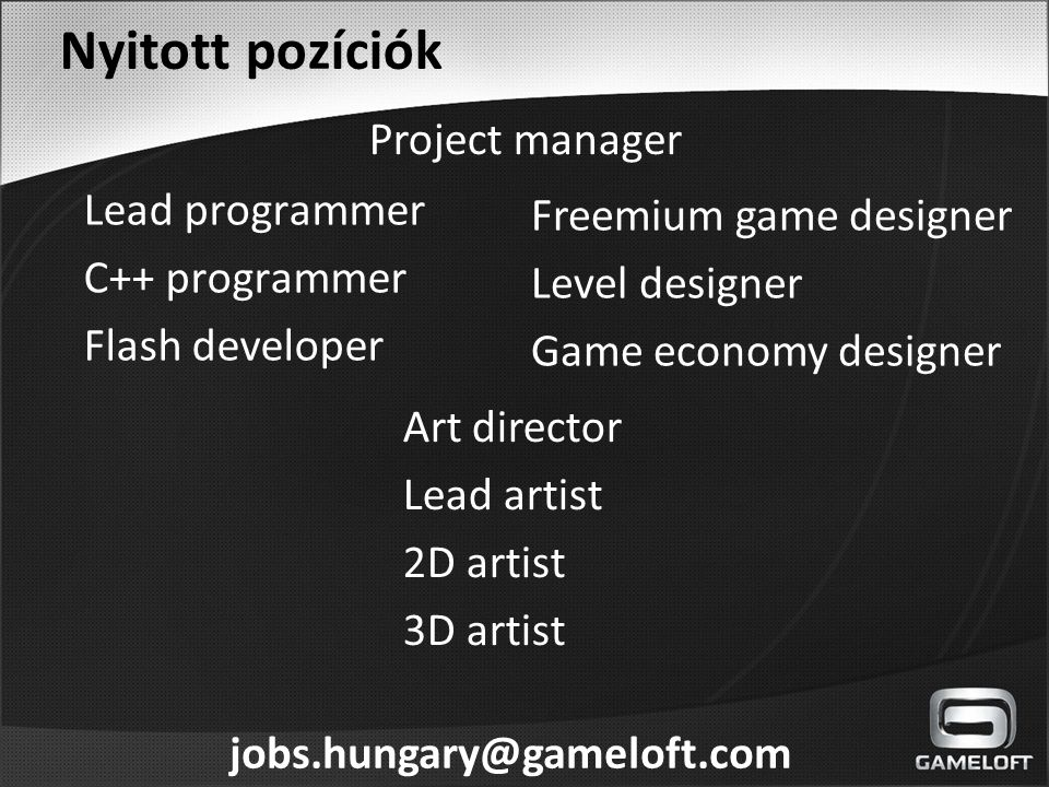 Nyitott pozíciók Project manager Lead programmer