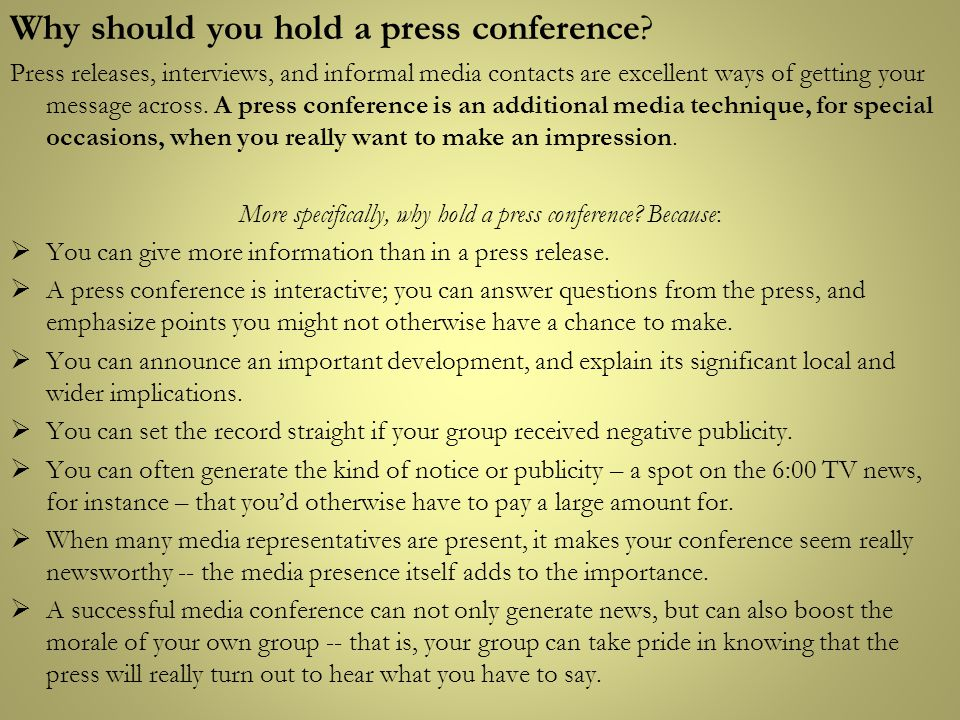 More specifically, why hold a press conference Because: