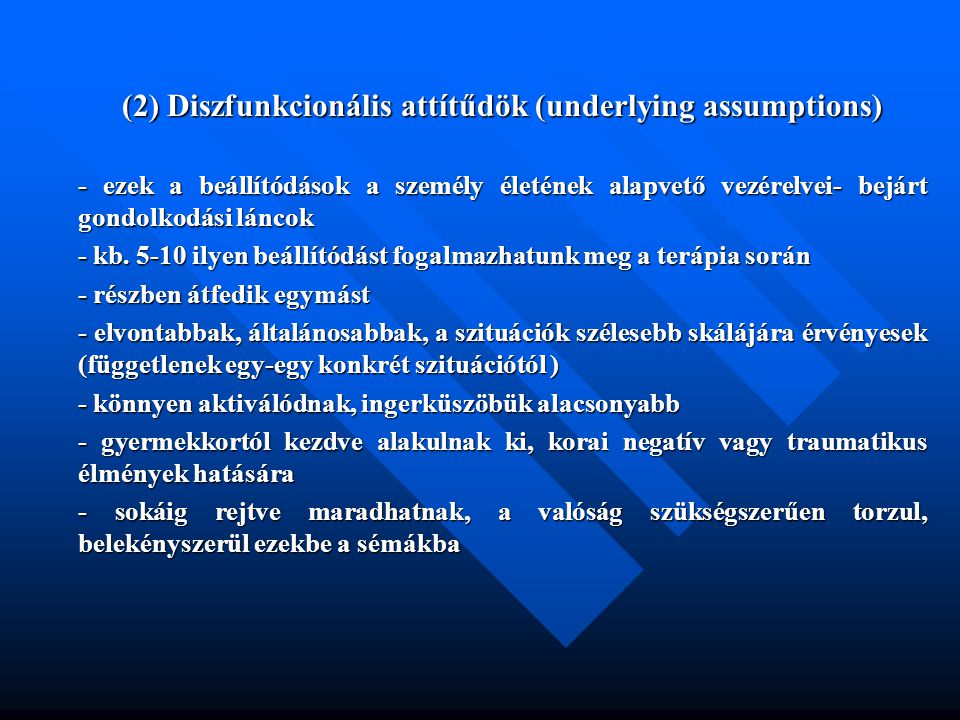 (2) Diszfunkcionális attítűdök (underlying assumptions)