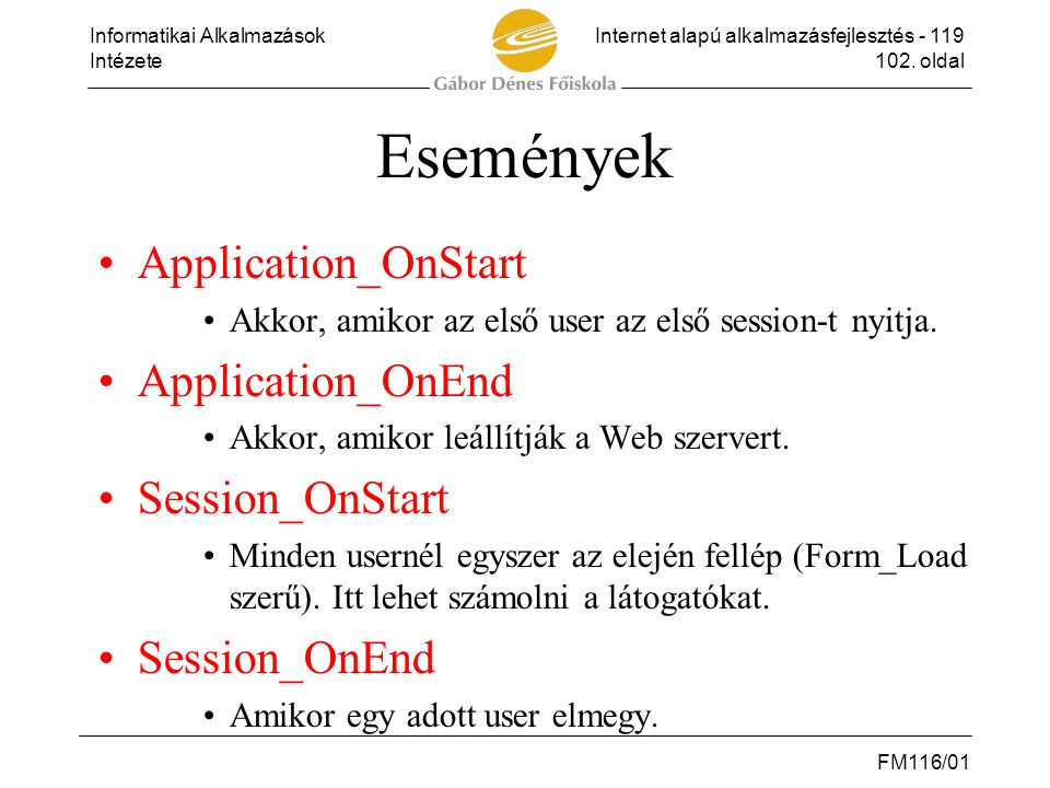 Események Application_OnStart Application_OnEnd Session_OnStart
