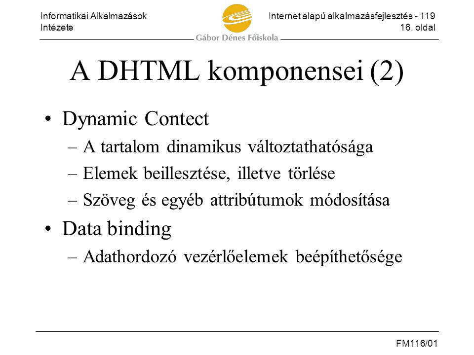 A DHTML komponensei (2) Dynamic Contect Data binding