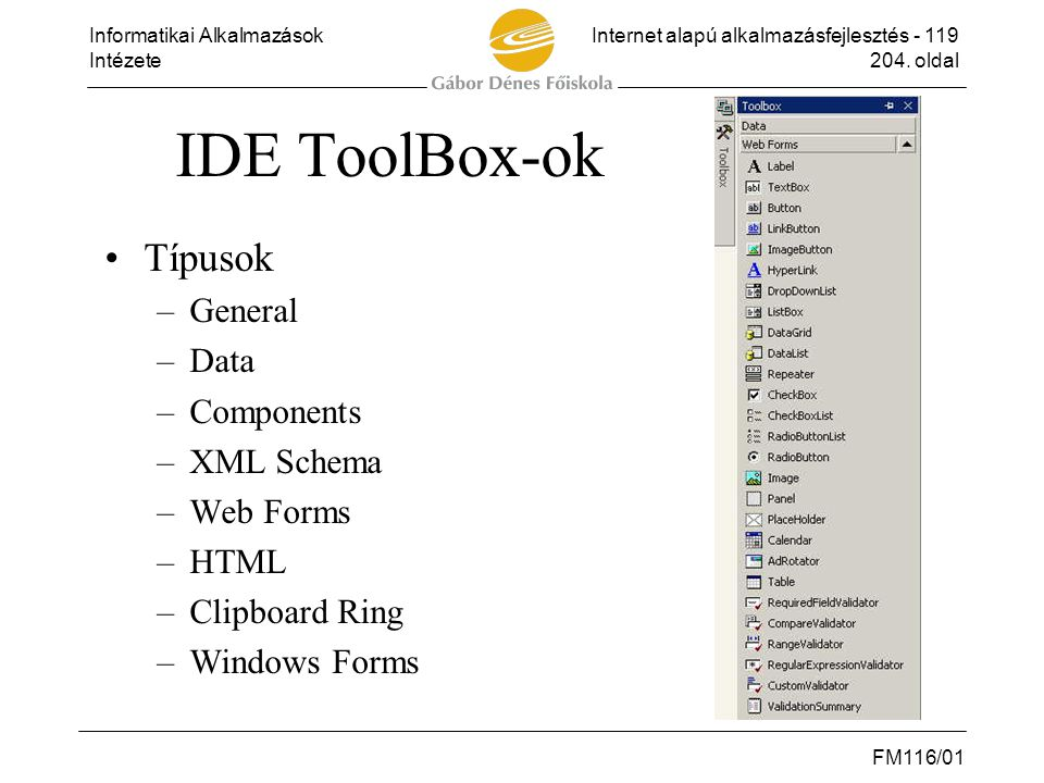 IDE ToolBox-ok Típusok General Data Components XML Schema Web Forms