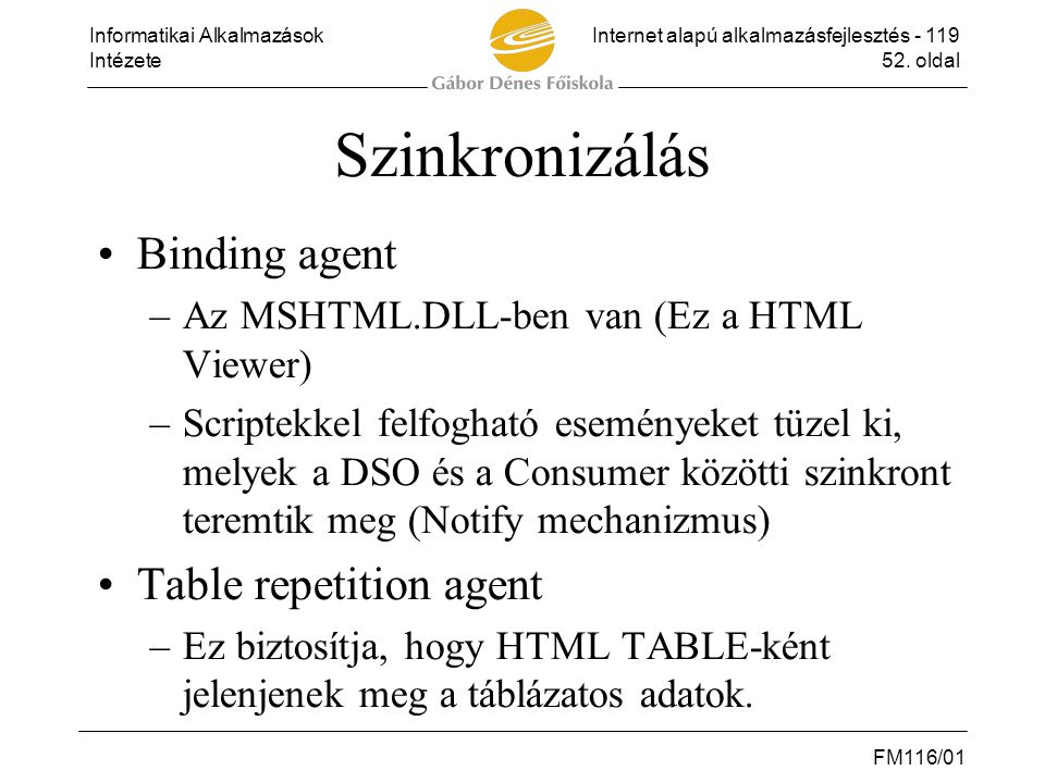 Szinkronizálás Binding agent Table repetition agent
