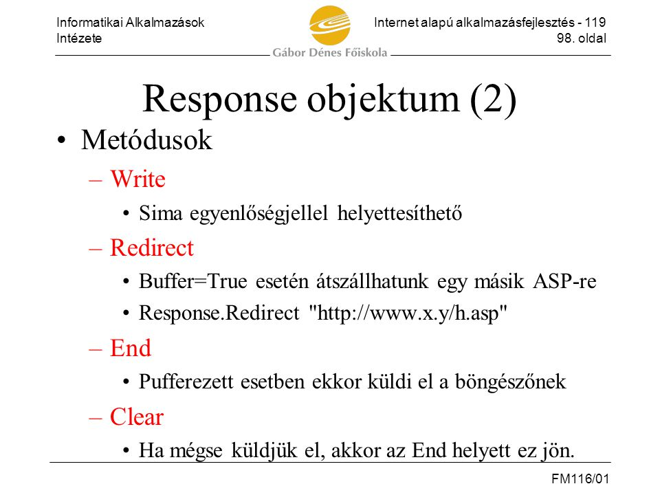 Response objektum (2) Metódusok Write Redirect End Clear