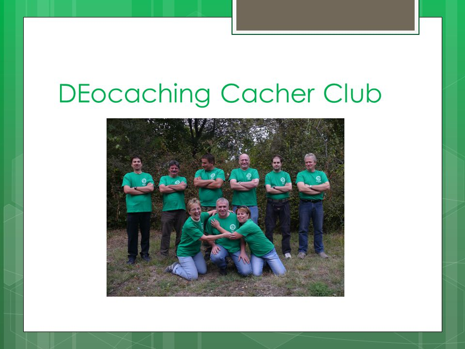 DEocaching Cacher Club