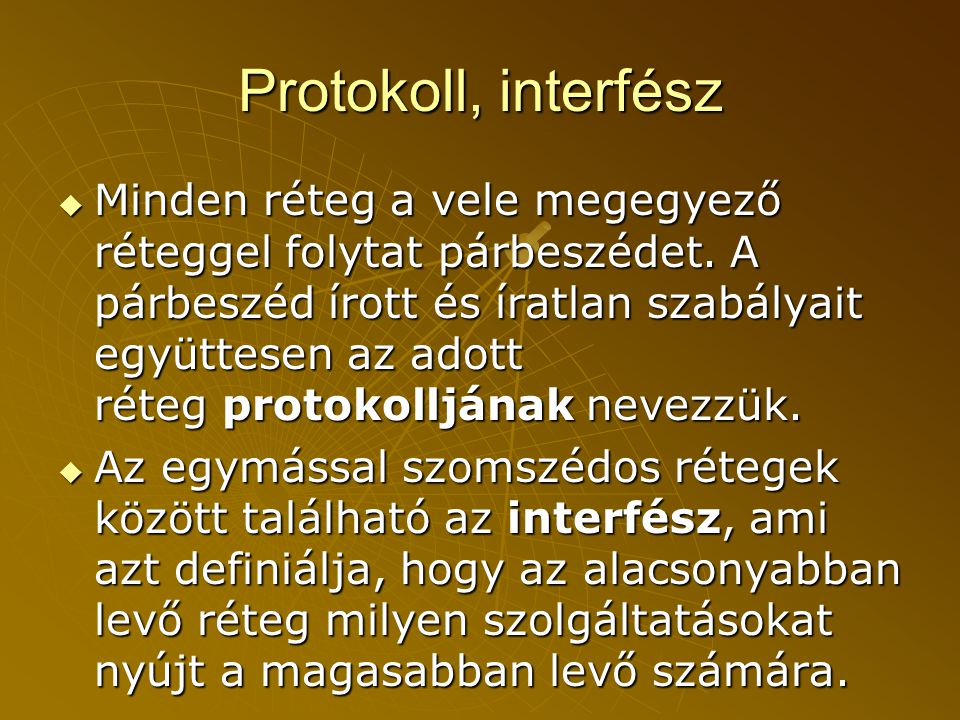 Protokoll, interfész