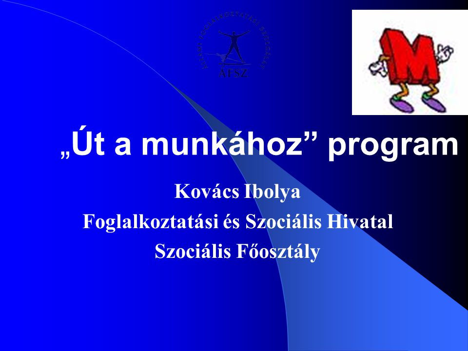 """Út a munkához program"