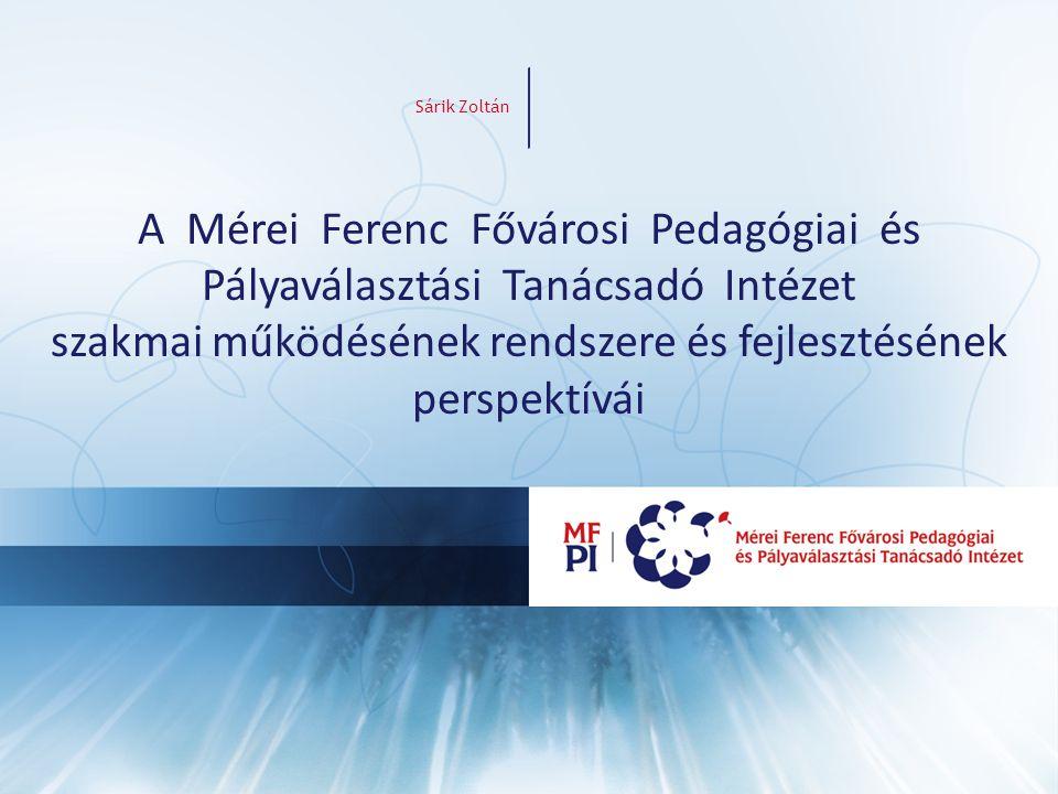 caa01d53ba Sárik Zoltán A Mérei Ferenc Fővárosi Pedagógiai és Pályaválasztási ...