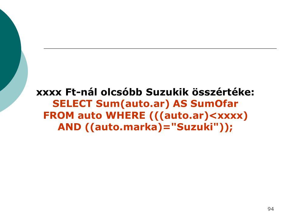 FROM auto WHERE (((auto.ar)<xxxx) AND ((auto.marka)= Suzuki ));