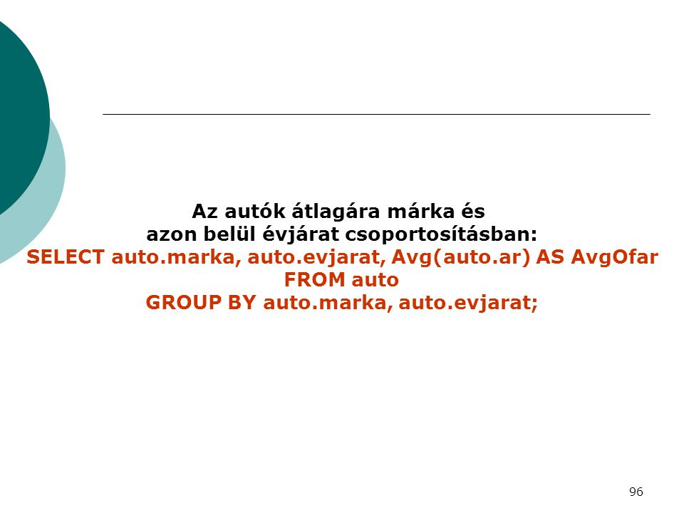 GROUP BY auto.marka, auto.evjarat;