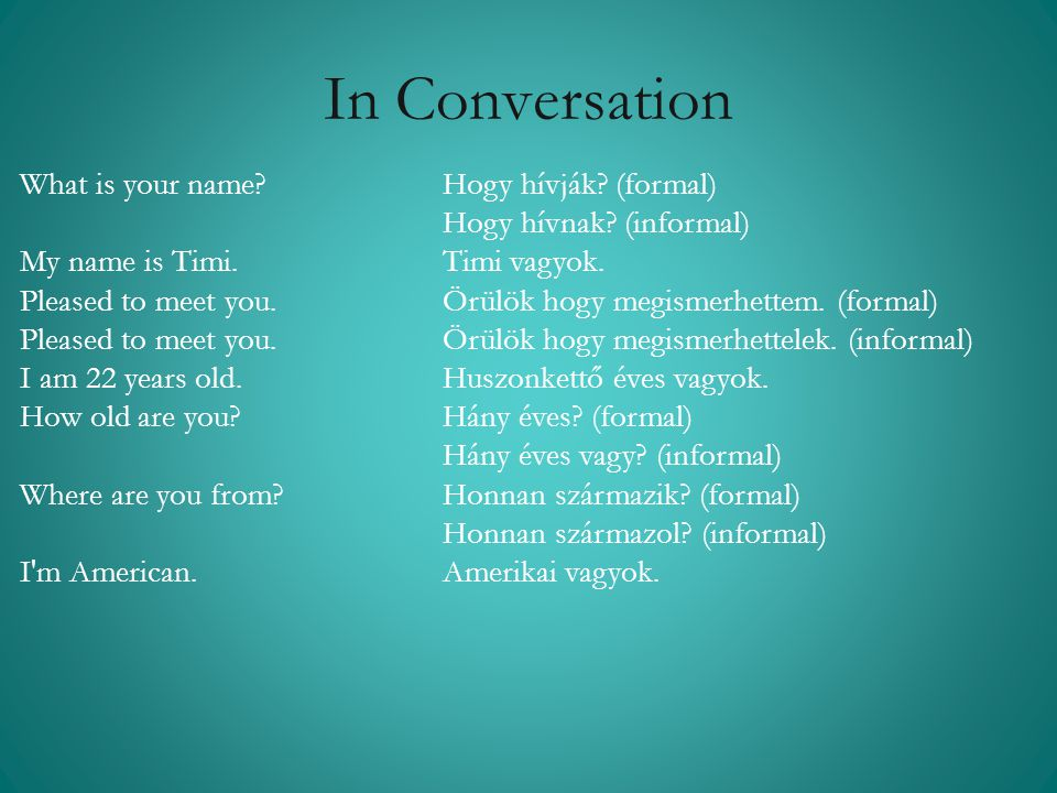 In Conversation What is your name Hogy hívják (formal)