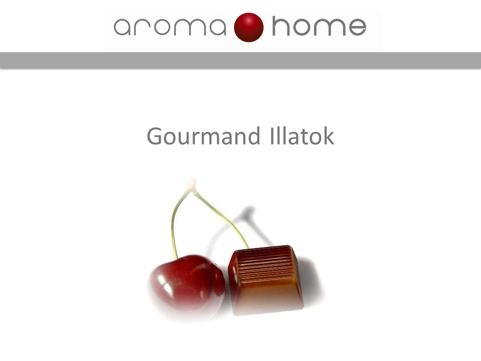 Gourmand Illatok