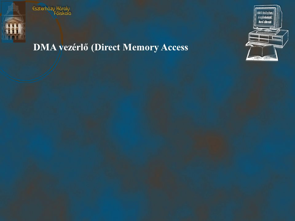 DMA vezérlő (Direct Memory Access