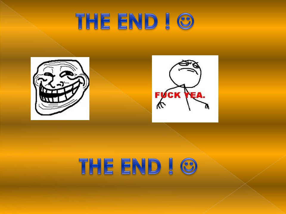 THE END !  THE END ! 