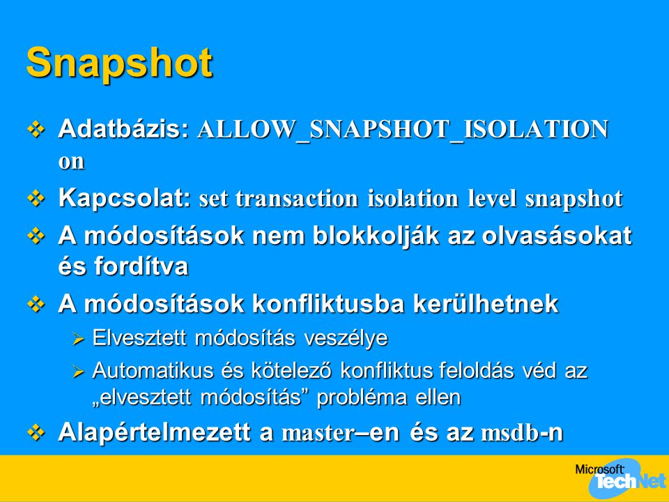Snapshot Adatbázis: ALLOW_SNAPSHOT_ISOLATION on