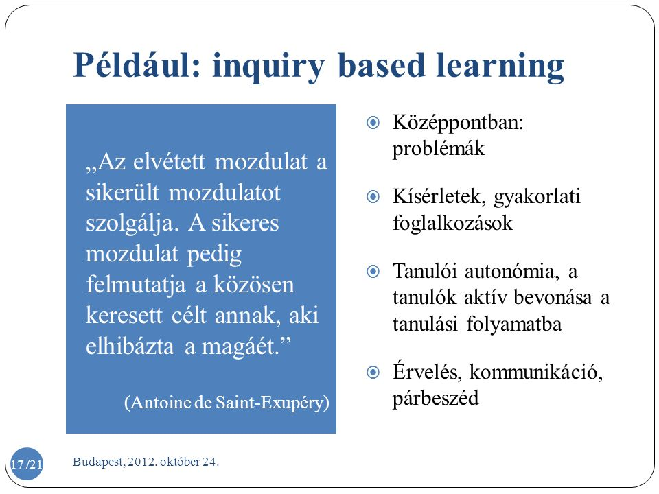 Például: inquiry based learning