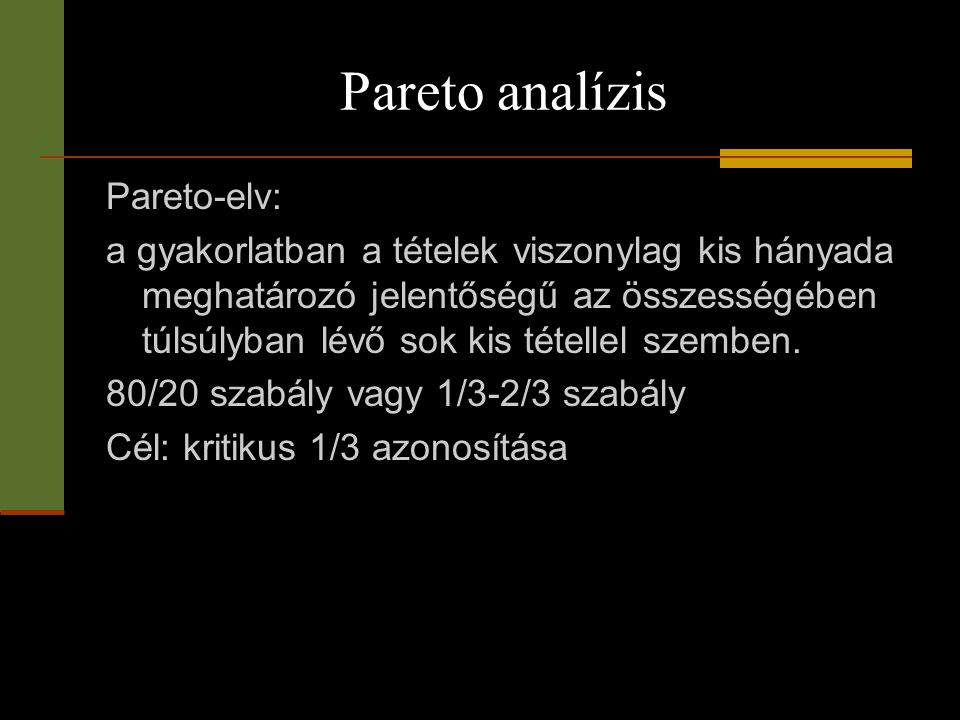 Pareto analízis Pareto-elv:
