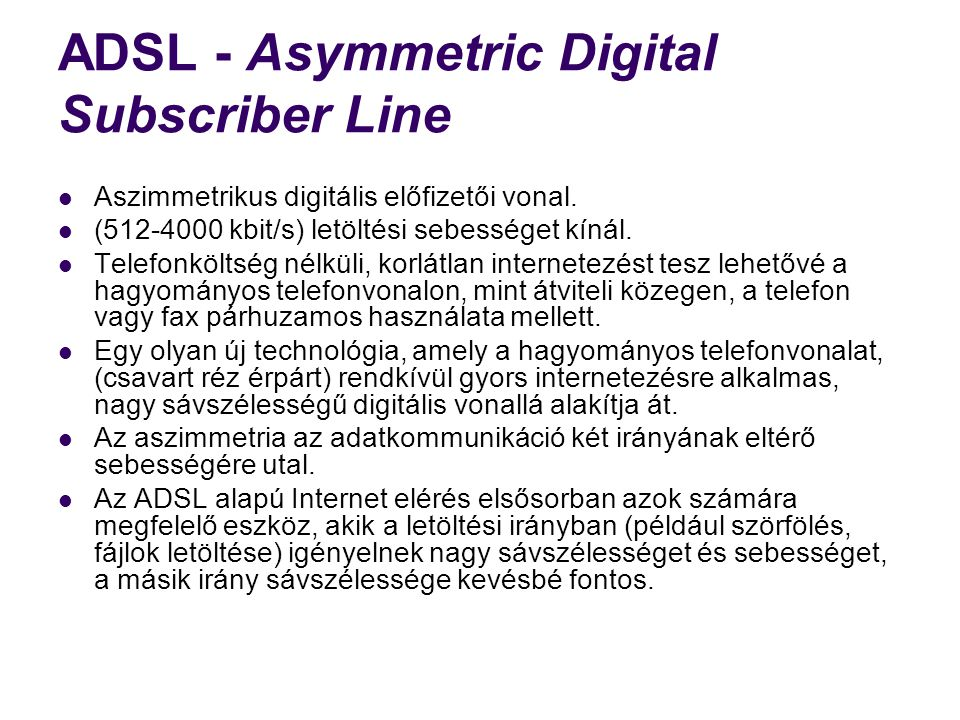 ADSL - Asymmetric Digital Subscriber Line