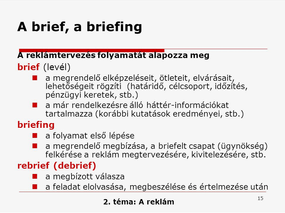 A brief, a briefing brief (levél) briefing rebrief (debrief)