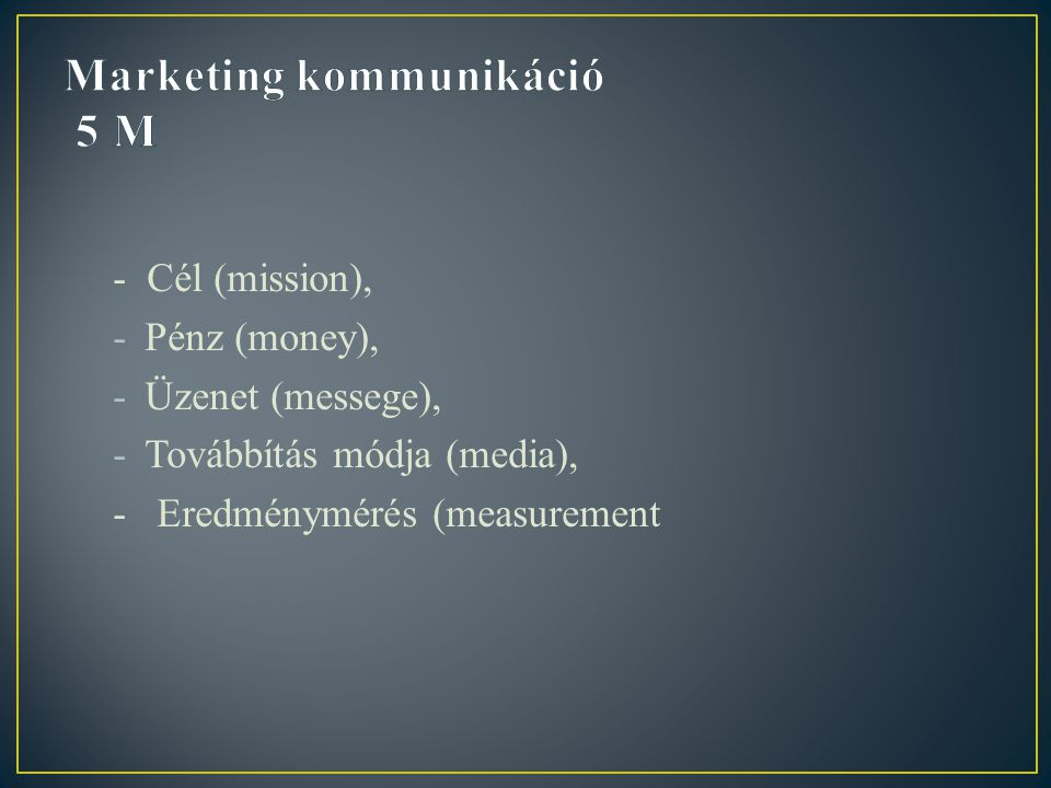 Marketing kommunikáció 5 M