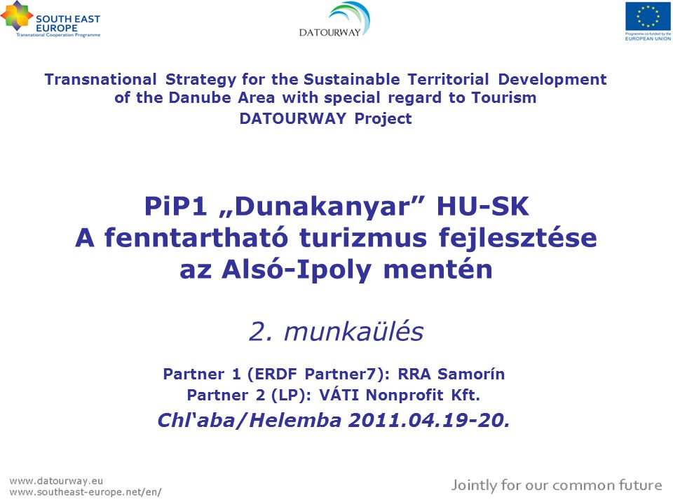 Transnational Strategy for the Sustainable Territorial Development of the Danube Area with special regard to Tourism
