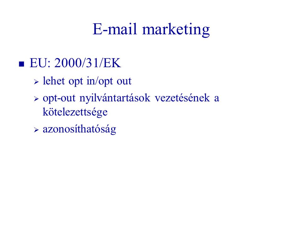 marketing EU: 2000/31/EK lehet opt in/opt out