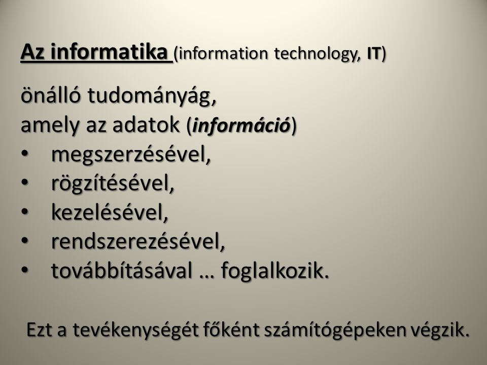 Az informatika (information technology, IT)