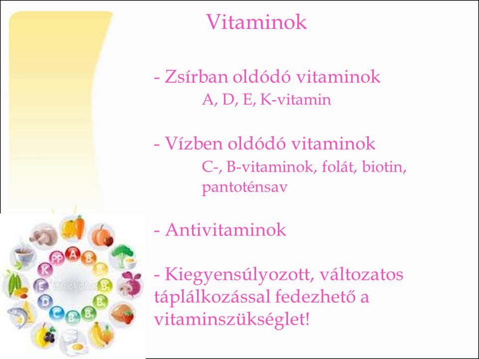 Vitaminok - Zsírban oldódó vitaminok A, D, E, K-vitamin