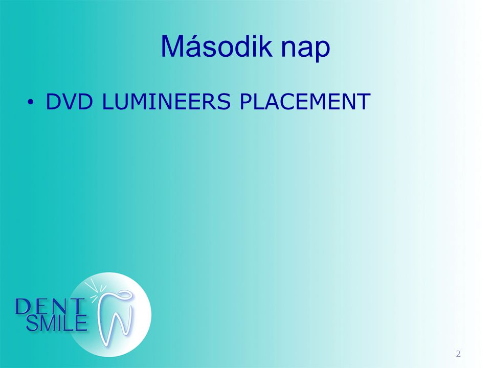 Második nap DVD LUMINEERS PLACEMENT