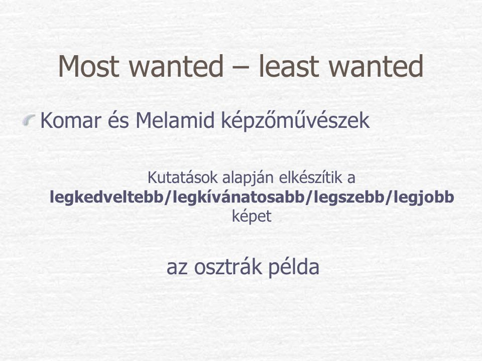 Most wanted – least wanted